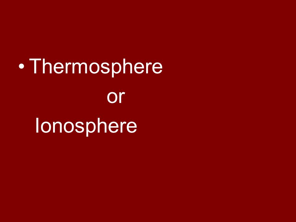 Thermosphere or Ionosphere