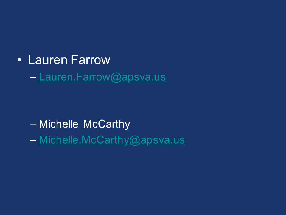 Lauren Farrow –Lauren.Farrow@apsva.usLauren.Farrow@apsva.us –Michelle McCarthy –Michelle.McCarthy@apsva.usMichelle.McCarthy@apsva.us