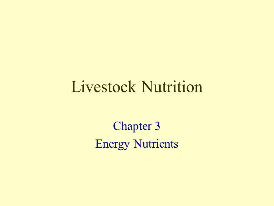 Livestock Nutrition Chapter 3 Energy Nutrients