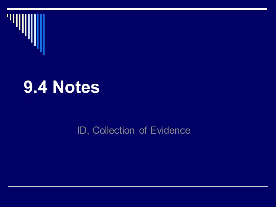 9.4 Notes ID, Collection of Evidence