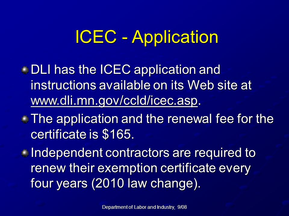 Department of Labor and Industry, 9/08 ICEC - Application DLI has the ICEC application and instructions available on its Web site at www.dli.mn.gov/cc