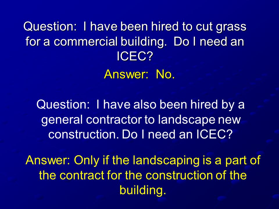 Question: I have been hired to cut grass for a commercial building.