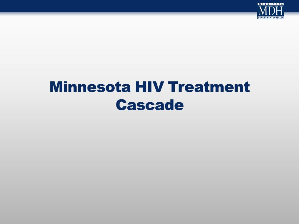 Minnesota HIV Treatment Cascade