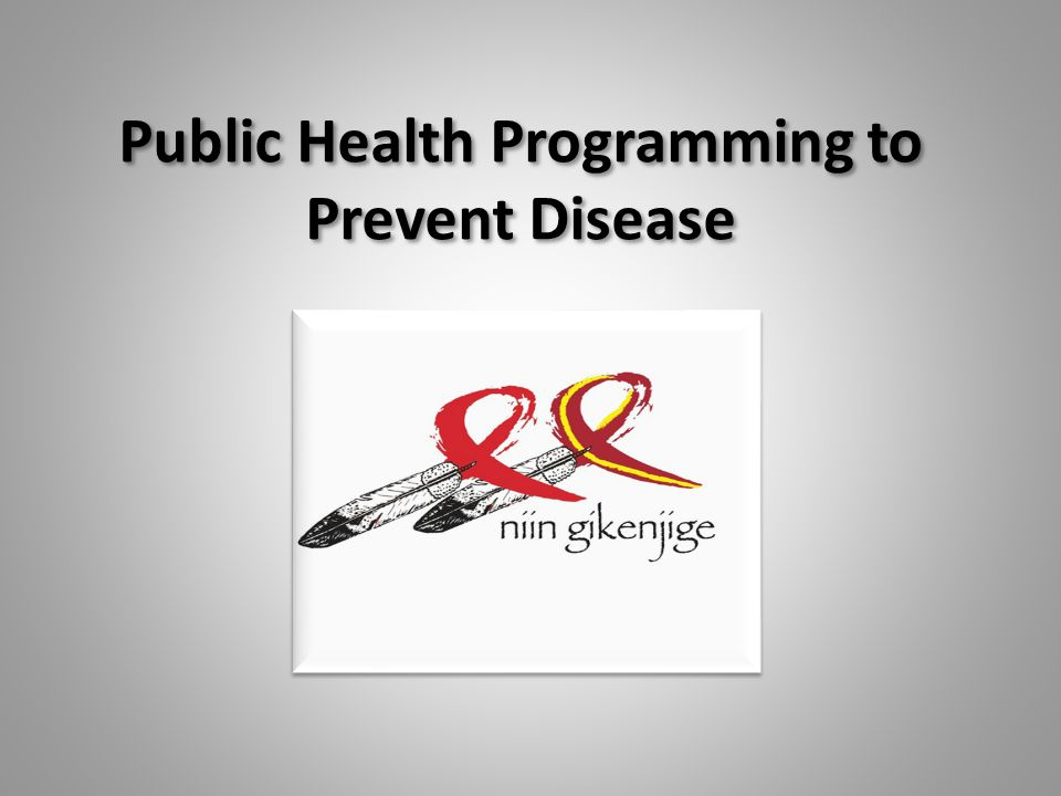 Public Health Programming to Prevent Disease