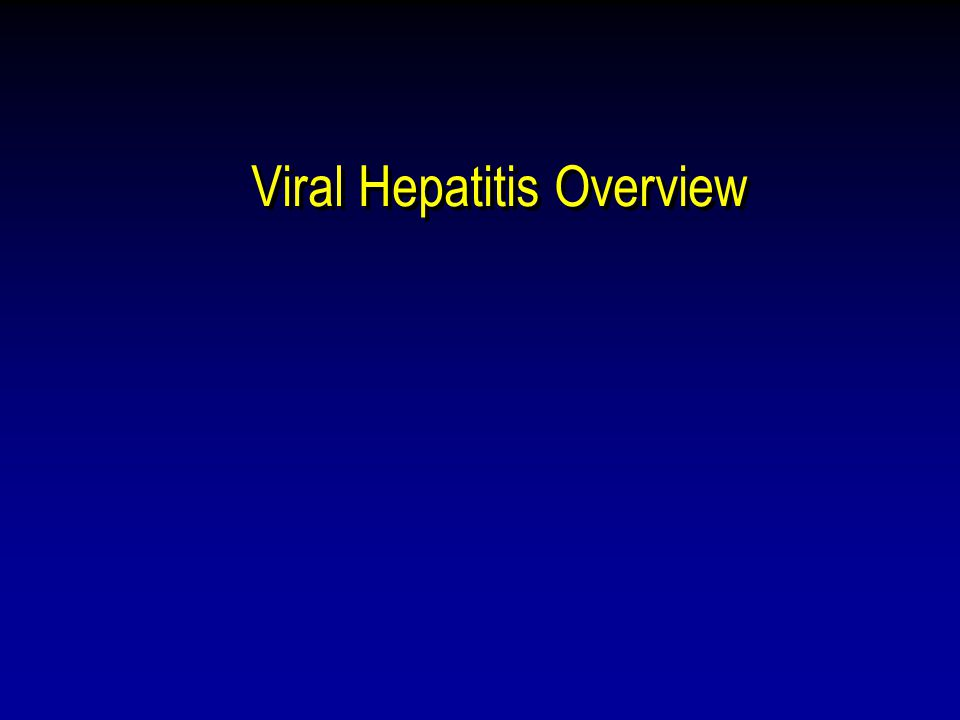 Viral Hepatitis Overview