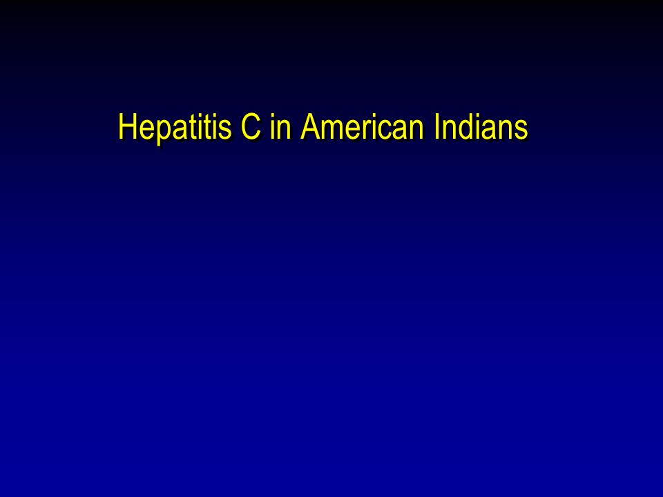 Hepatitis C in American Indians