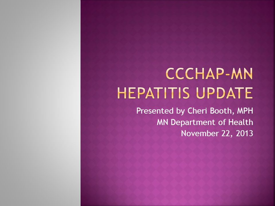 Presented by Cheri Booth, MPH MN Department of Health November 22, 2013