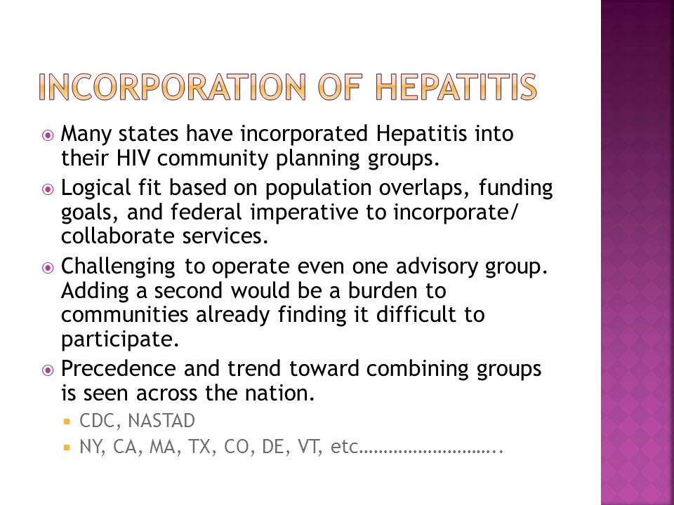  Many states have incorporated Hepatitis into their HIV community planning groups.