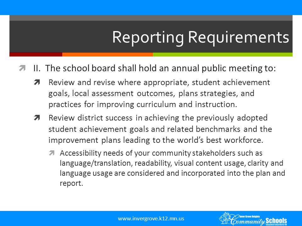 www.invergrove.k12.mn.us Reporting Requirements  II. The school board shall hold an annual public meeting to:  Review and revise where appropriate,