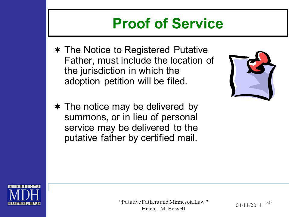 Proof of Service  The Notice to Registered Putative Father, must include the location of the jurisdiction in which the adoption petition will be file