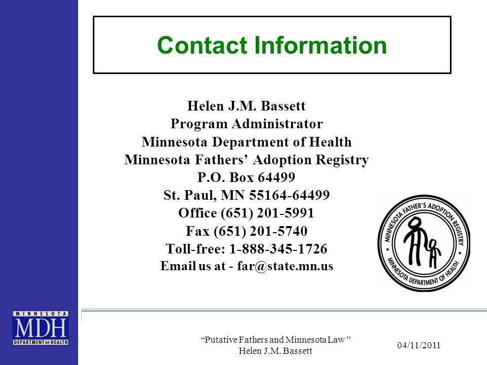"04/11/2011 ""Putative Fathers and Minnesota Law "" Helen J.M. Bassett Contact Information Helen J.M. Bassett Program Administrator Minnesota Department"