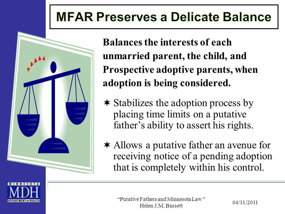 """04/11/2011 """"Putative Fathers and Minnesota Law """" Helen J.M. Bassett Balances the interests of each unmarried parent, the child, and Prospective adopti"""