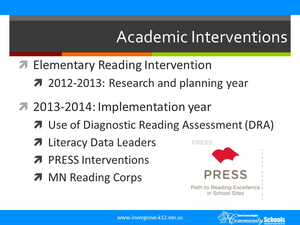 www.invergrove.k12.mn.us  Elementary Reading Intervention  2012-2013: Research and planning year  2013-2014: Implementation year  Use of Diagnosti