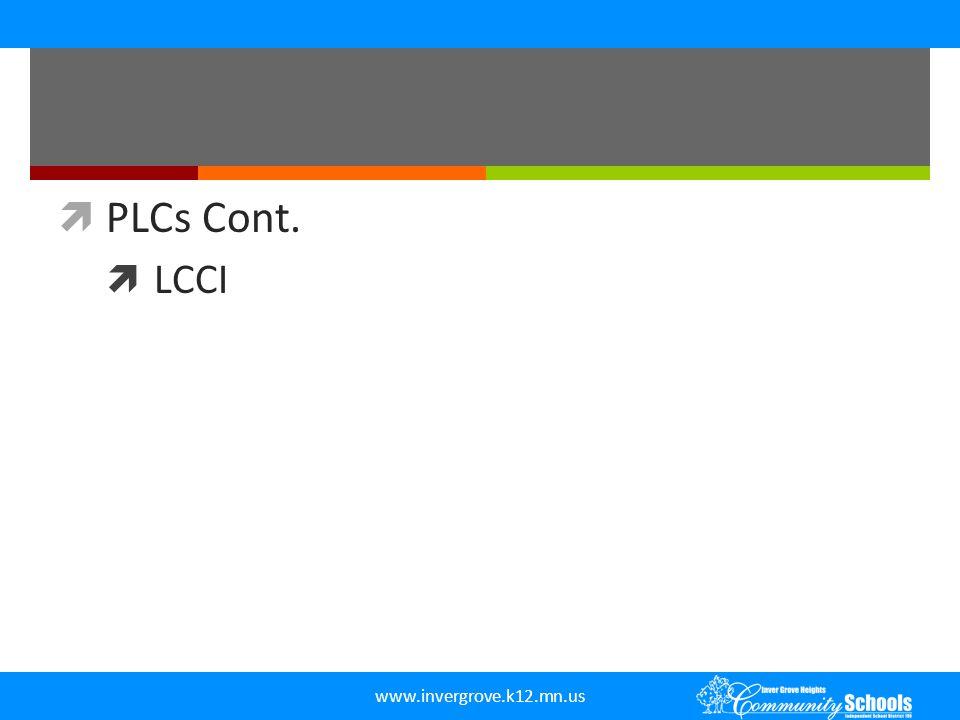 www.invergrove.k12.mn.us  PLCs Cont.  LCCI