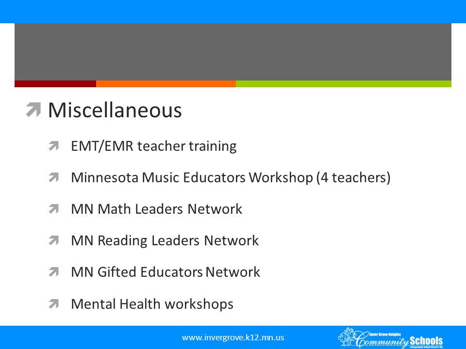 www.invergrove.k12.mn.us  Miscellaneous  EMT/EMR teacher training  Minnesota Music Educators Workshop (4 teachers)  MN Math Leaders Network  MN R