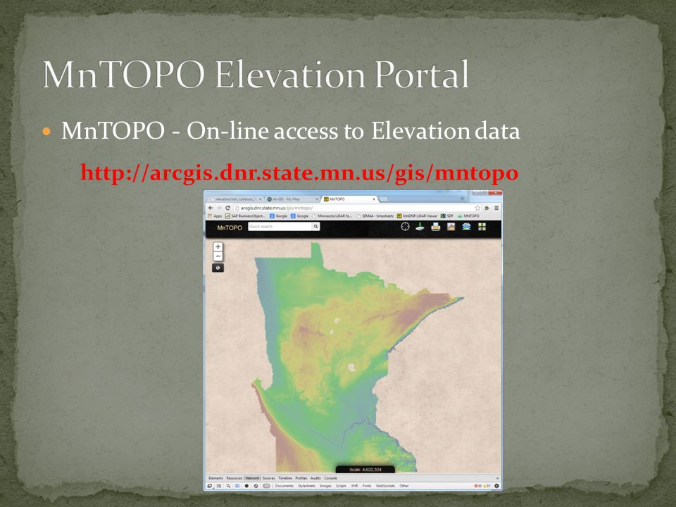 MnTOPO - On-line access to Elevation data http://arcgis.dnr.state.mn.us/gis/mntopo