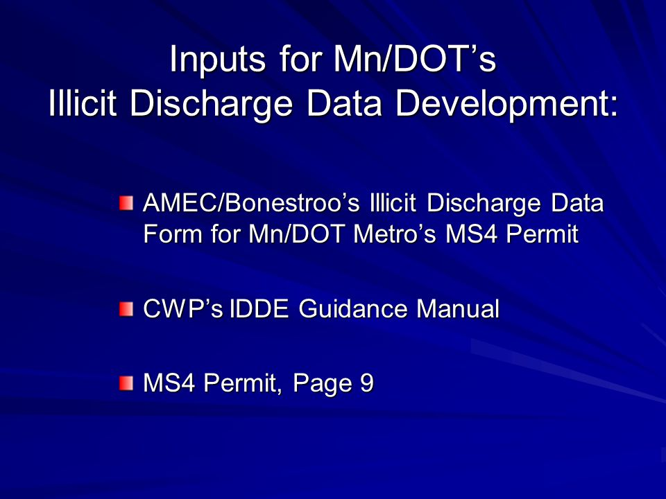 Inputs for Mn/DOT's Illicit Discharge Data Development: AMEC/Bonestroo's Illicit Discharge Data Form for Mn/DOT Metro's MS4 Permit CWP's IDDE Guidance
