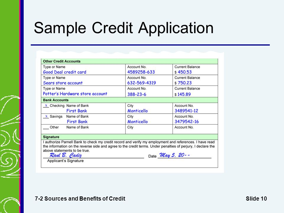 Slide 10 Sample Credit Application 7-2 Sources and Benefits of Credit