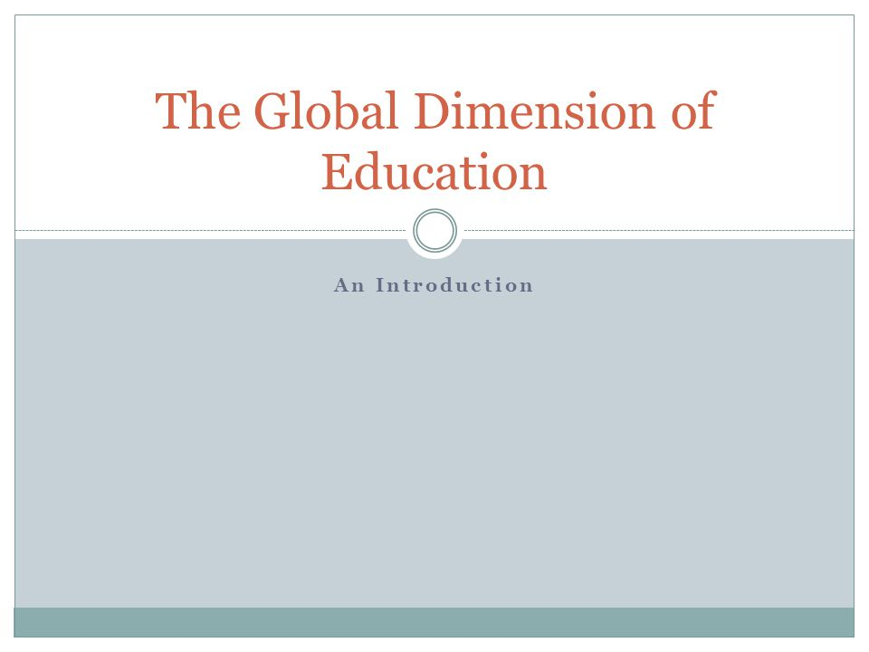 An Introduction The Global Dimension of Education