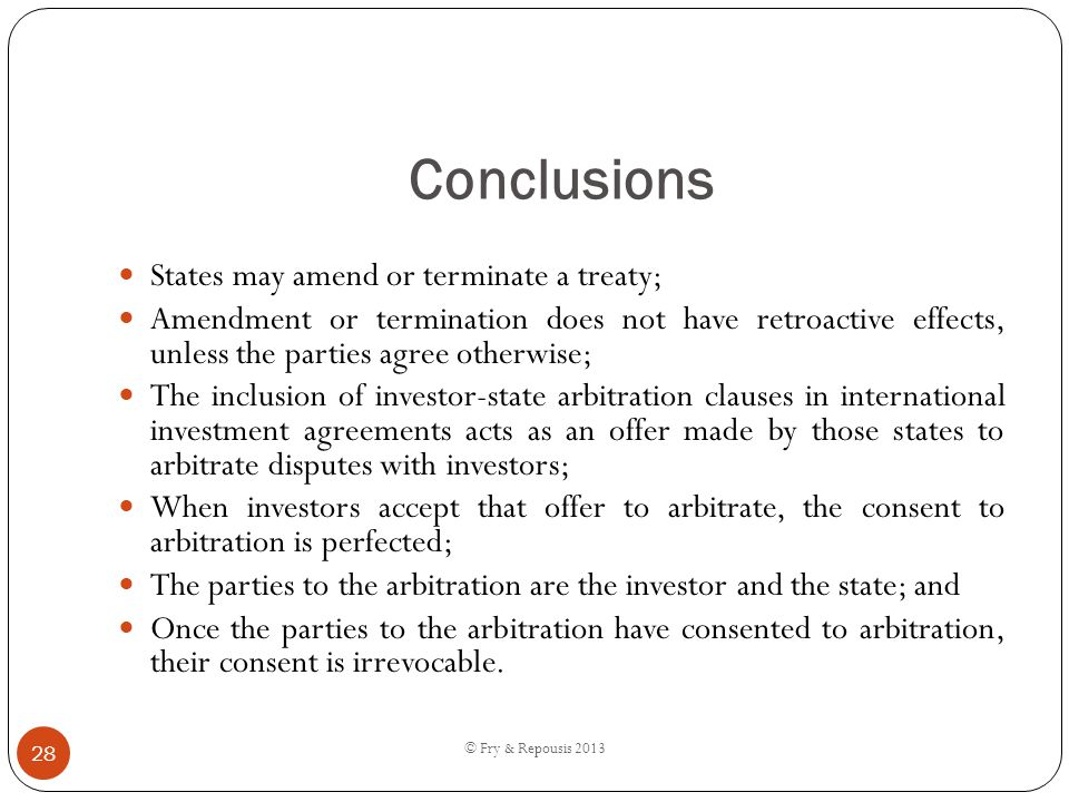 Conclusions States may amend or terminate a treaty; Amendment or termination does not have retroactive effects, unless the parties agree otherwise; Th