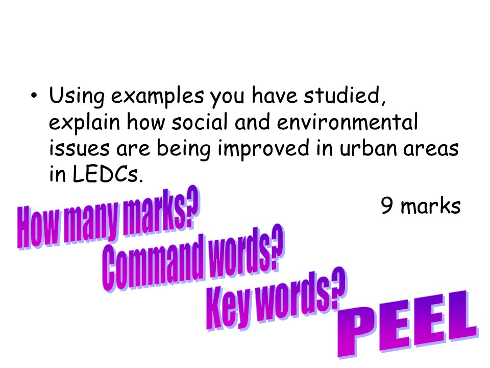 Using examples you have studied, explain how social and environmental issues are being improved in urban areas in LEDCs. 9 marks
