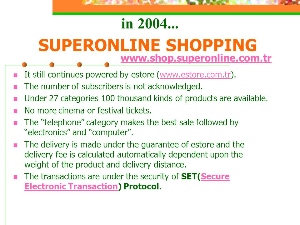 SUPERONLINE SHOPPING It still continues powered by estore (www.estore.com.tr).www.estore.com.tr The number of subscribers is not acknowledged.