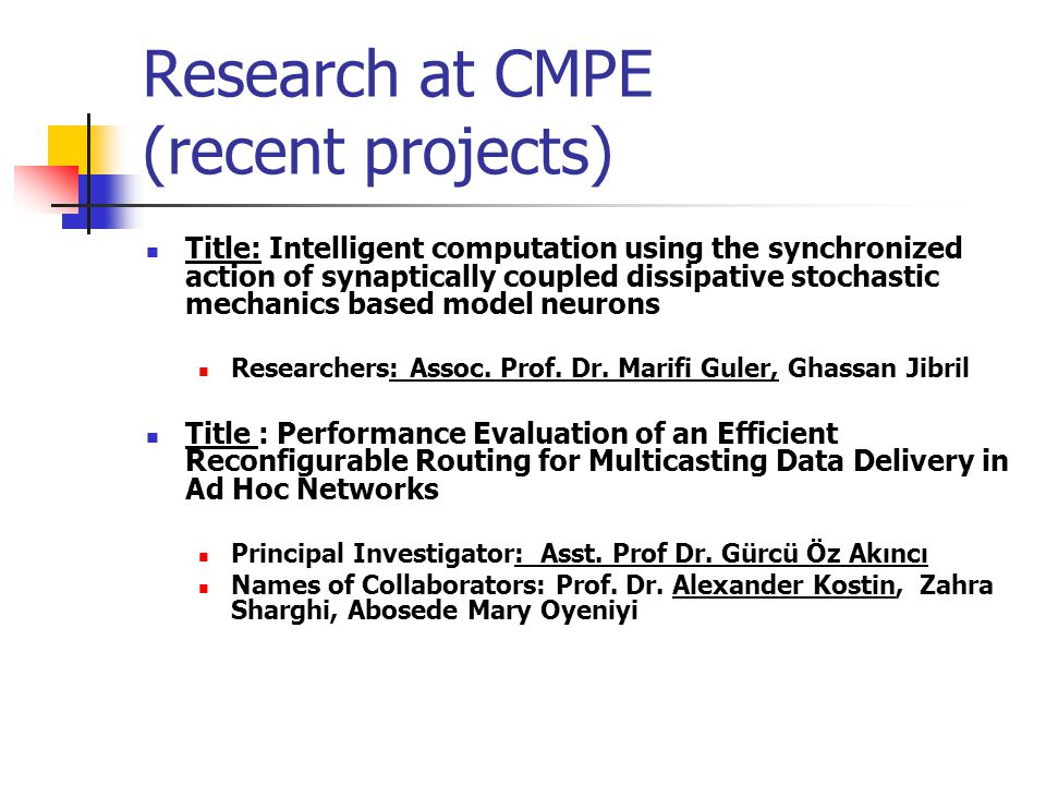 Research at CMPE (recent projects) Title: Intelligent computation using the synchronized action of synaptically coupled dissipative stochastic mechani