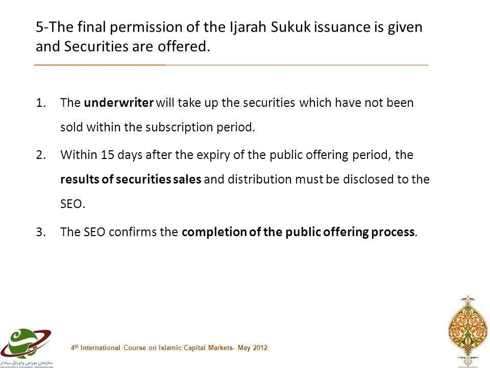 5-The final permission of the Ijarah Sukuk issuance is given and Securities are offered.