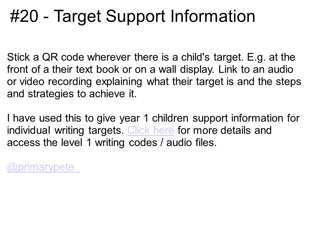 #20 - Target Support Information Stick a QR code wherever there is a child s target.