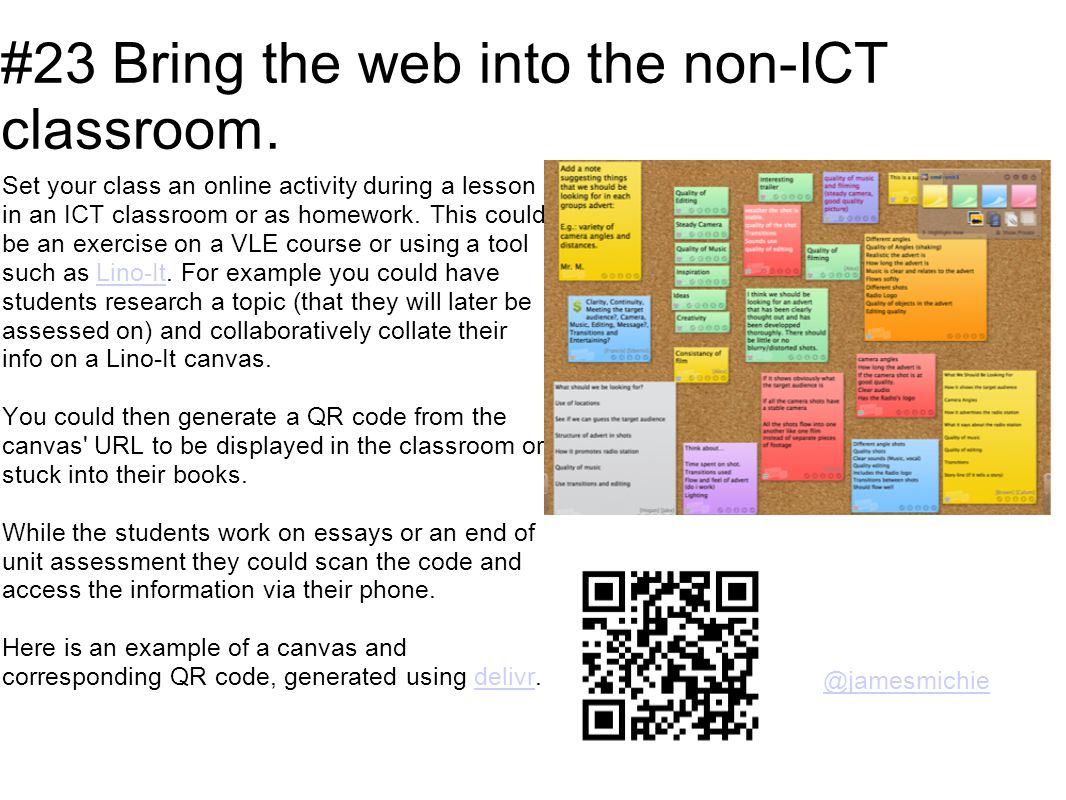 #23 Bring the web into the non-ICT classroom.