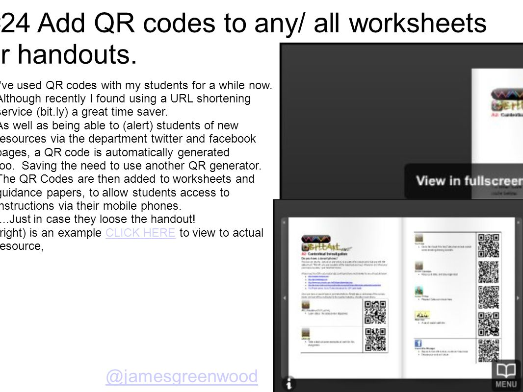 #24 Add QR codes to any/ all worksheets or handouts.