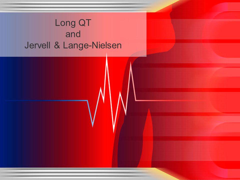Long QT and Jervell & Lange-Nielsen