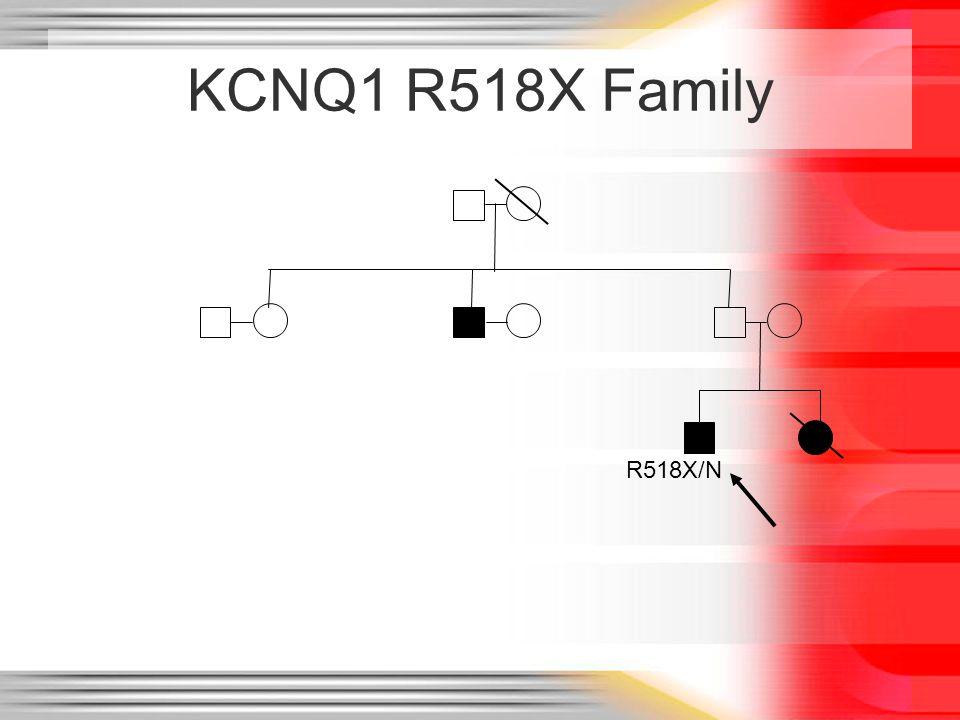 KCNQ1 R518X Family R518X/N N/N