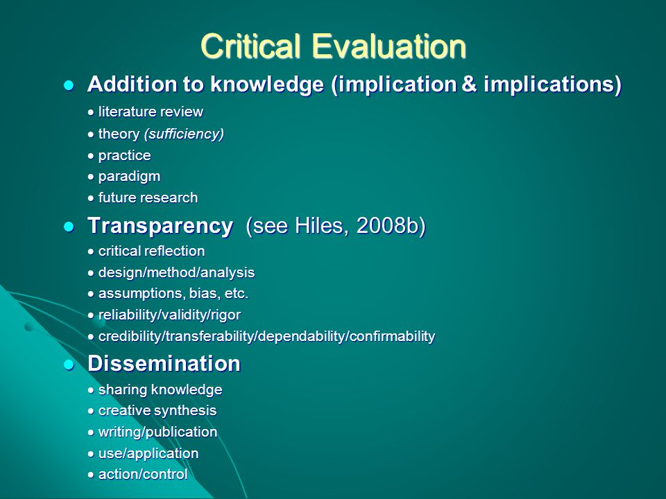 Critical Evaluation Addition to knowledge (implication & implications) Addition to knowledge (implication & implications)  literature review  theory