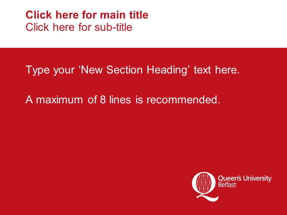 Click here for main title Click here for sub-title Type your 'New Section Heading' text here.