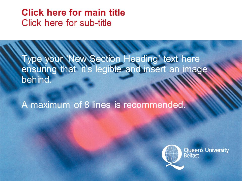 Click here for main title Click here for sub-title Type your 'New Section Heading' text here ensuring that it's legible and insert an image behind.