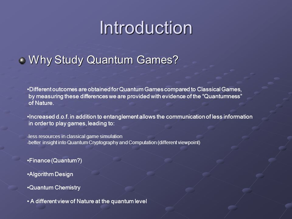 Introduction Why Study Quantum Games.