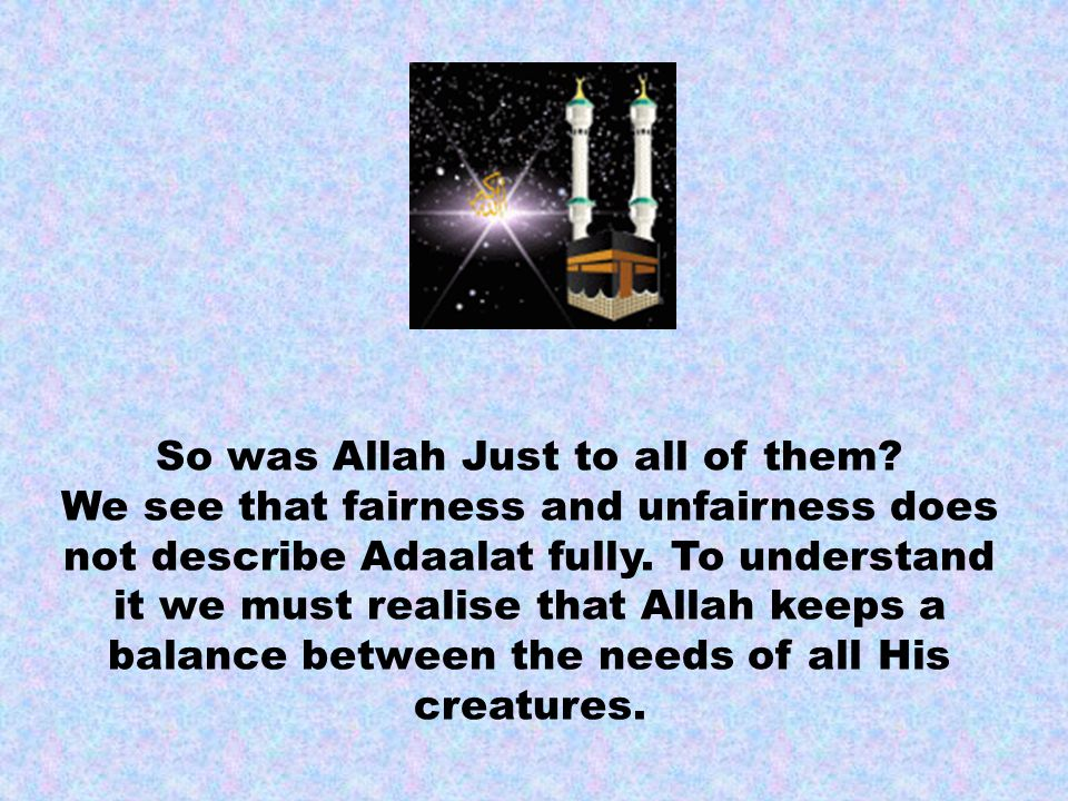 So was Allah Just to all of them.