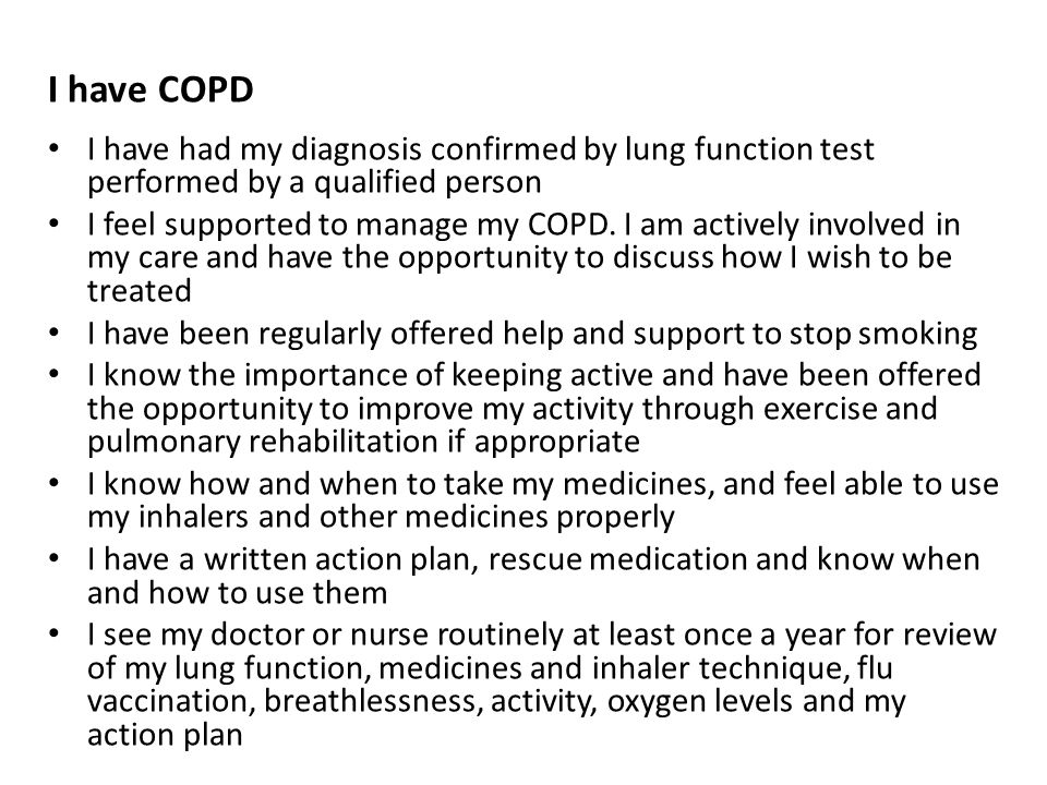 I have COPD I have had my diagnosis confirmed by lung function test performed by a qualified person I feel supported to manage my COPD.