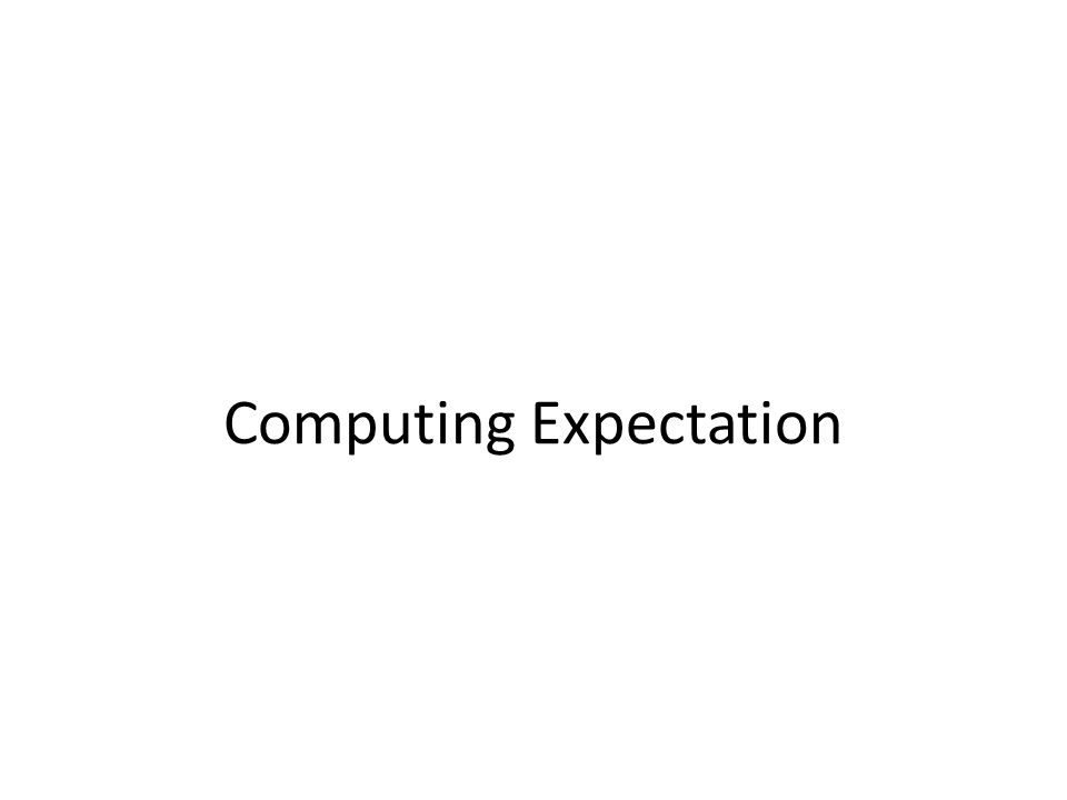 Computing Expectation