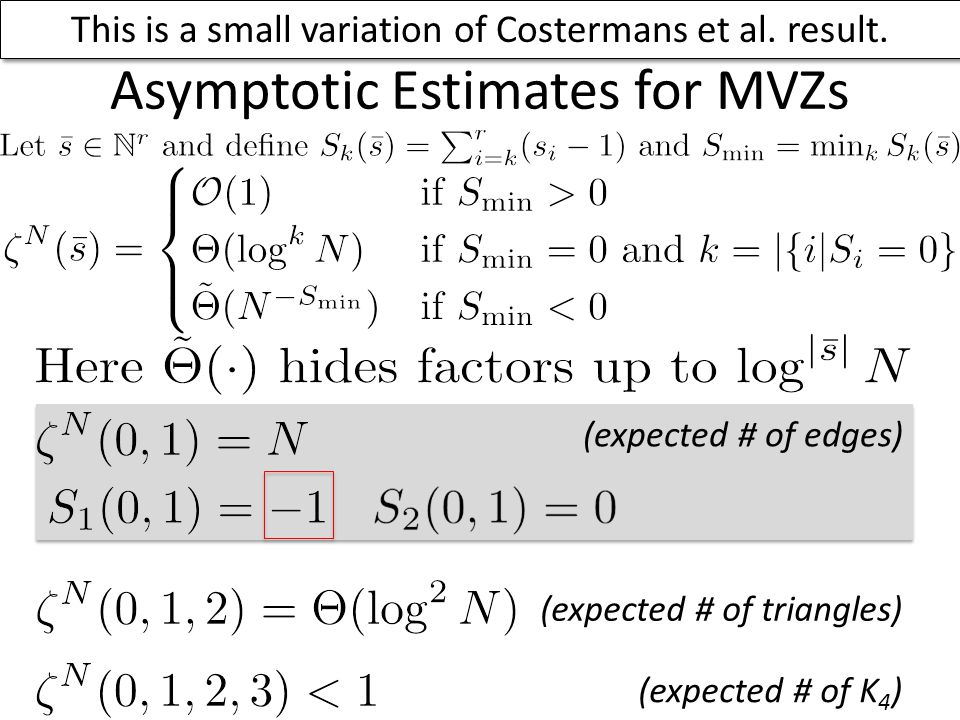 Asymptotic Estimates for MVZs This is a small variation of Costermans et al.