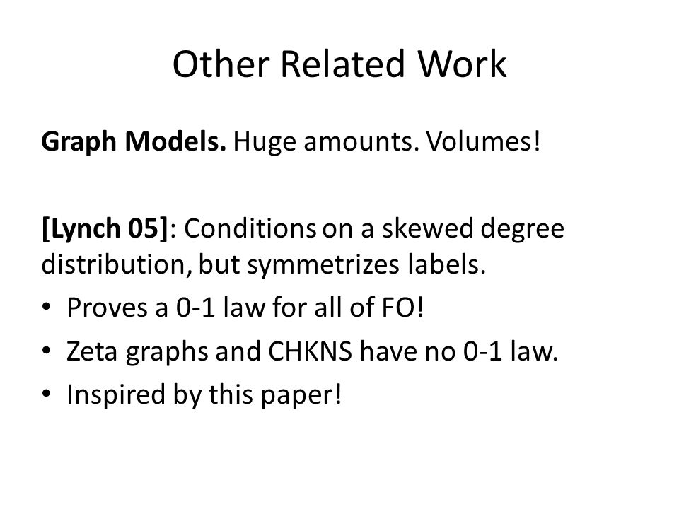 Other Related Work Graph Models. Huge amounts. Volumes.