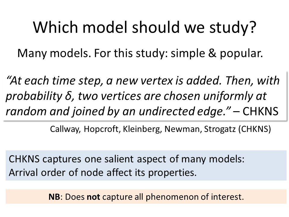 Which model should we study. At each time step, a new vertex is added.