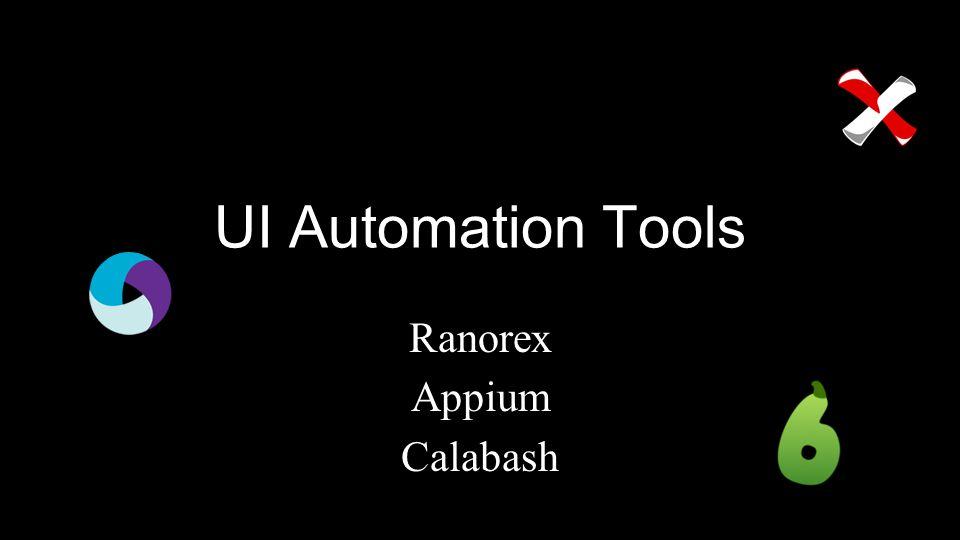UI Automation Tools Ranorex Appium Calabash