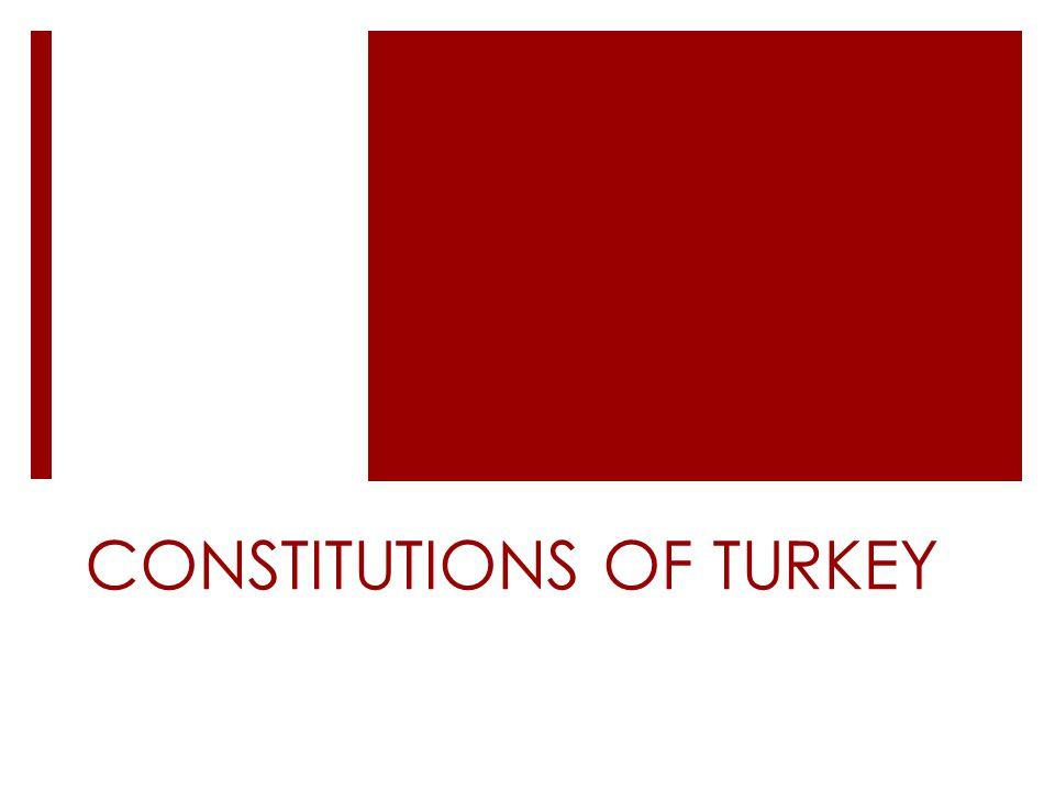 CONSTITUTIONS OF TURKEY