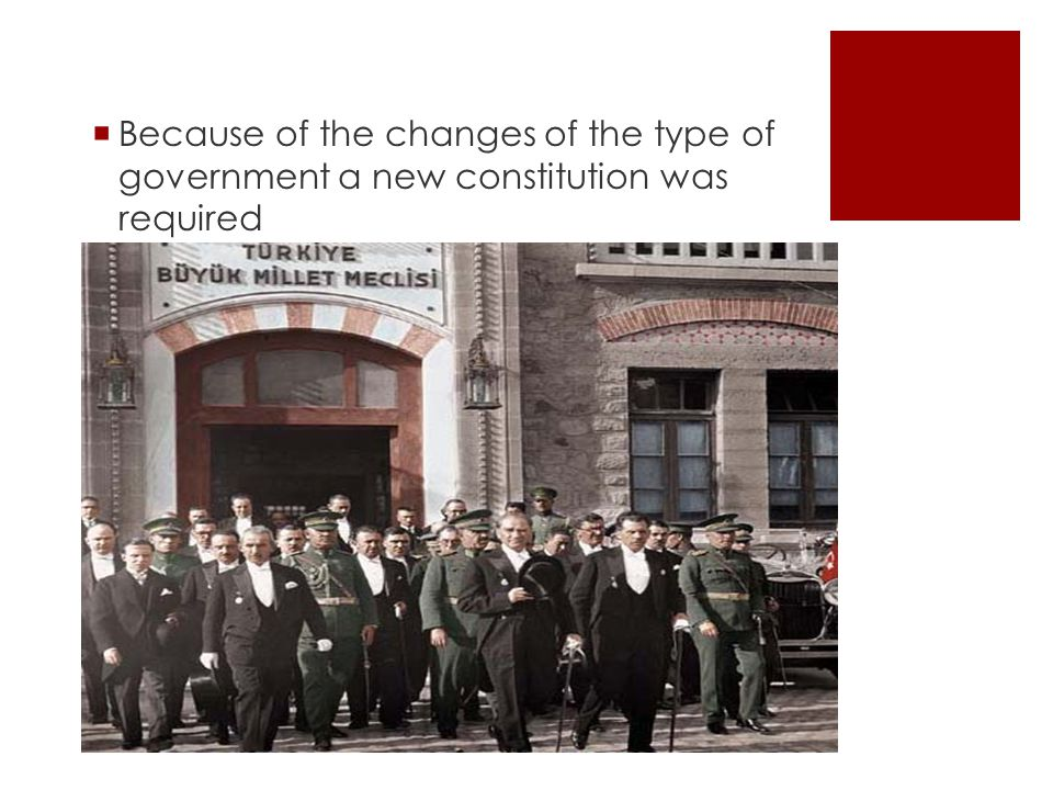  Because of the changes of the type of government a new constitution was required