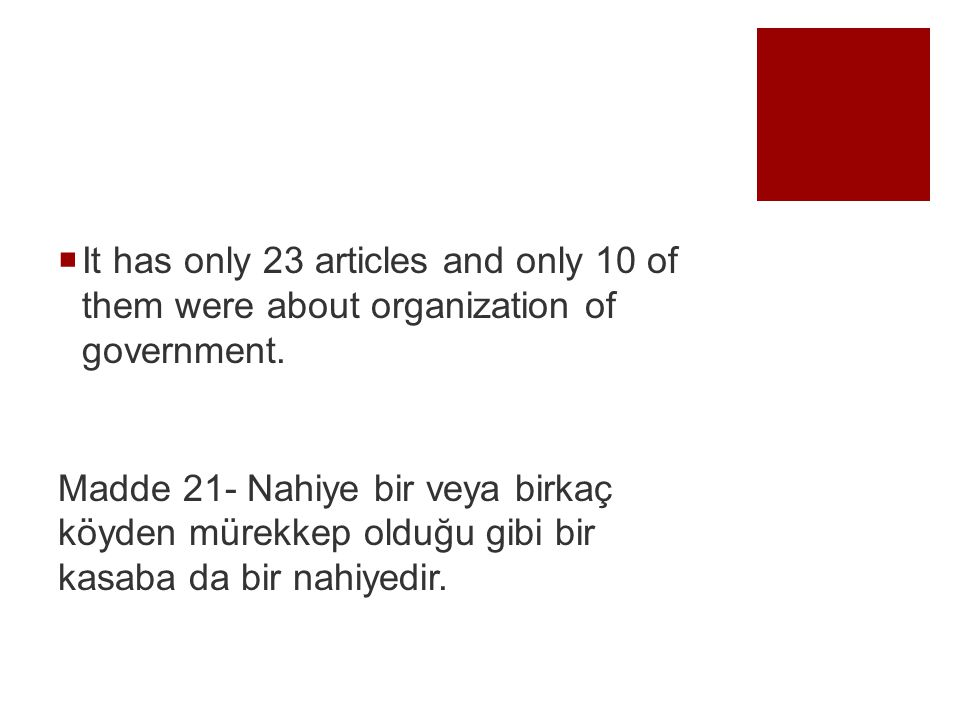  It has only 23 articles and only 10 of them were about organization of government.