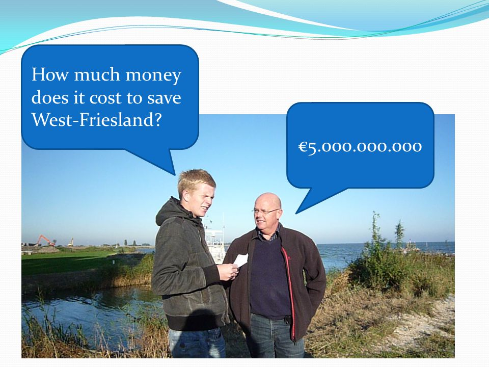 How much money does it cost to save West-Friesland €