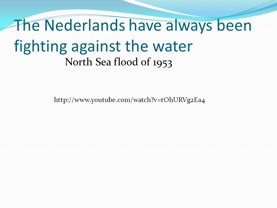 The Nederlands have always been fighting against the water North Sea flood of v=tOhURVg2Ea4