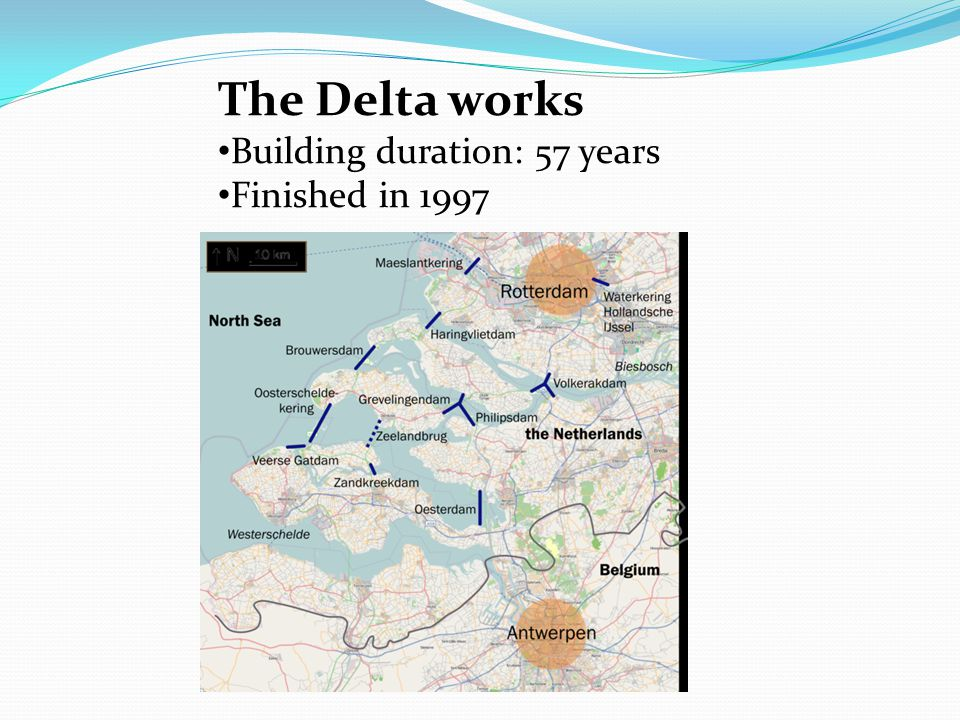 The Delta works Building duration: 57 years Finished in 1997